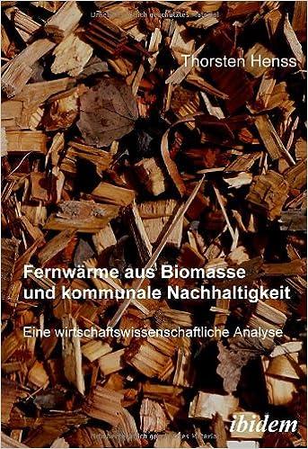 Book Fernwärme aus Biomasse und kommunale Nachhaltigkeit: Eine wirtschaftswissenschaftliche Analyse
