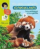 Ma Petite Encyclopédie en Autocollants: Les animaux et leurs petits - De 5 à 8 ans