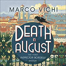 Death in August: Inspector Bordelli, Book 1 Audiobook by Marco Vichi, Stephen Sartarelli - translation Narrated by Tim Bruce