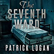 The Seventh Ward: The Haunted, Book 2 | Patrick Logan