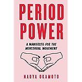 Period Power: A Manifesto for the Menstrual Movement