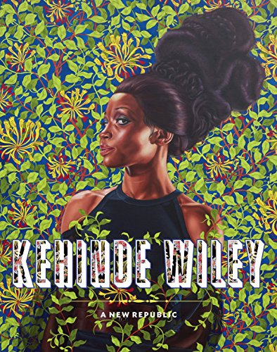 Kehinde Wiley: A New Republic (Va Richmond Imports Richmond)