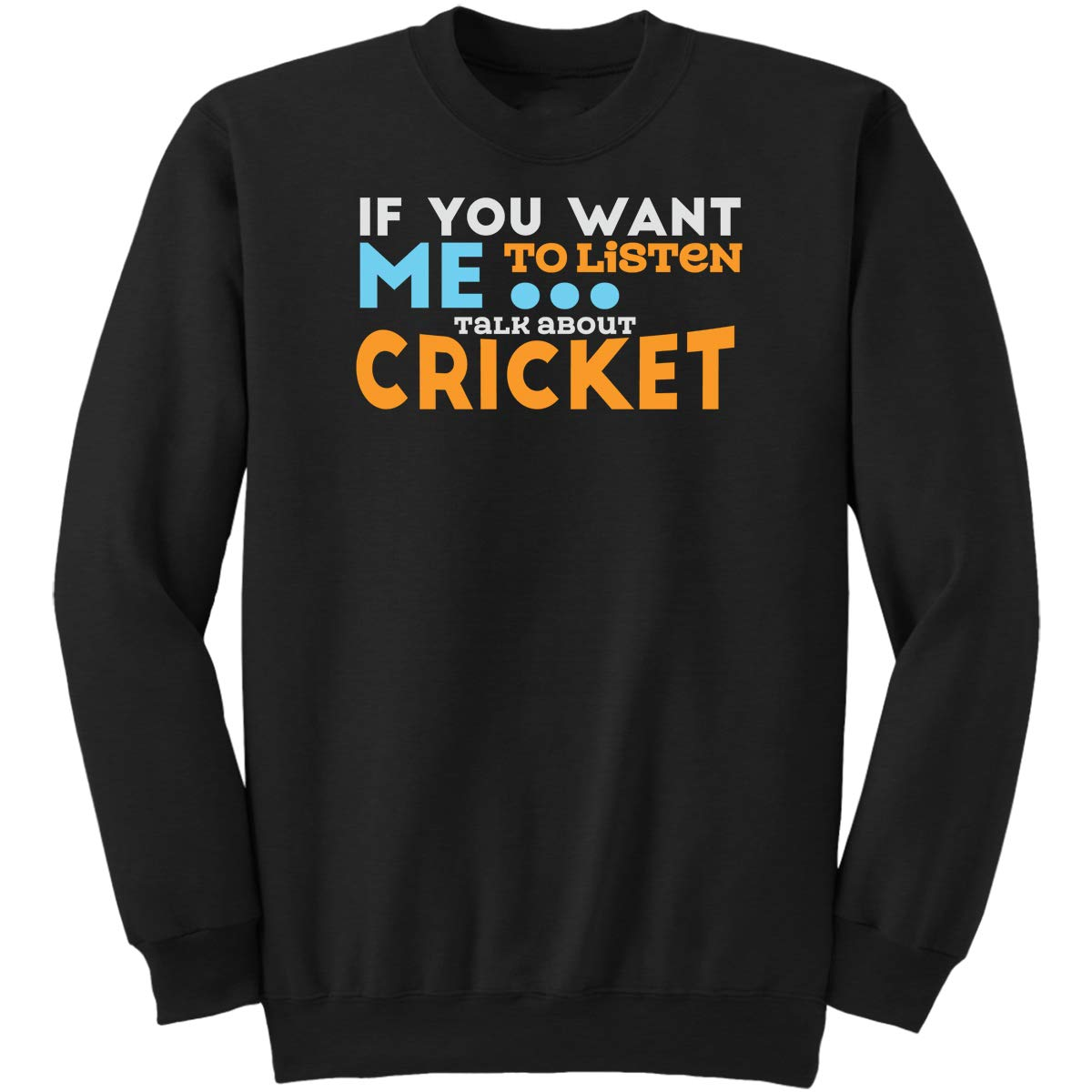Talk About Cricket-Funny Gifts Ideas Fo Sweatshirt
