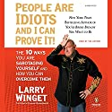 People Are Idiots and I Can Prove It! Audiobook by Larry Winget Narrated by Larry Winget