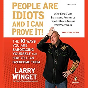 People Are Idiots and I Can Prove It! Audiobook