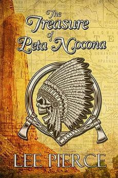 The Treasure of Peta Nocona by [Pierce, Lee]