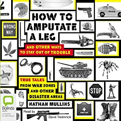 How to Amputate a Leg and Other Ways to Stay Out of Trouble