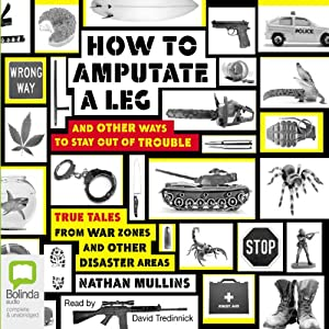 How to Amputate a Leg and Other Ways to Stay Out of Trouble Audiobook