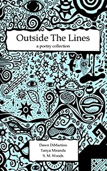 Outside The Lines: A Poetry Collection by [Miranda, Tanya, DiMartino, Dawn, Woods, S.M.]