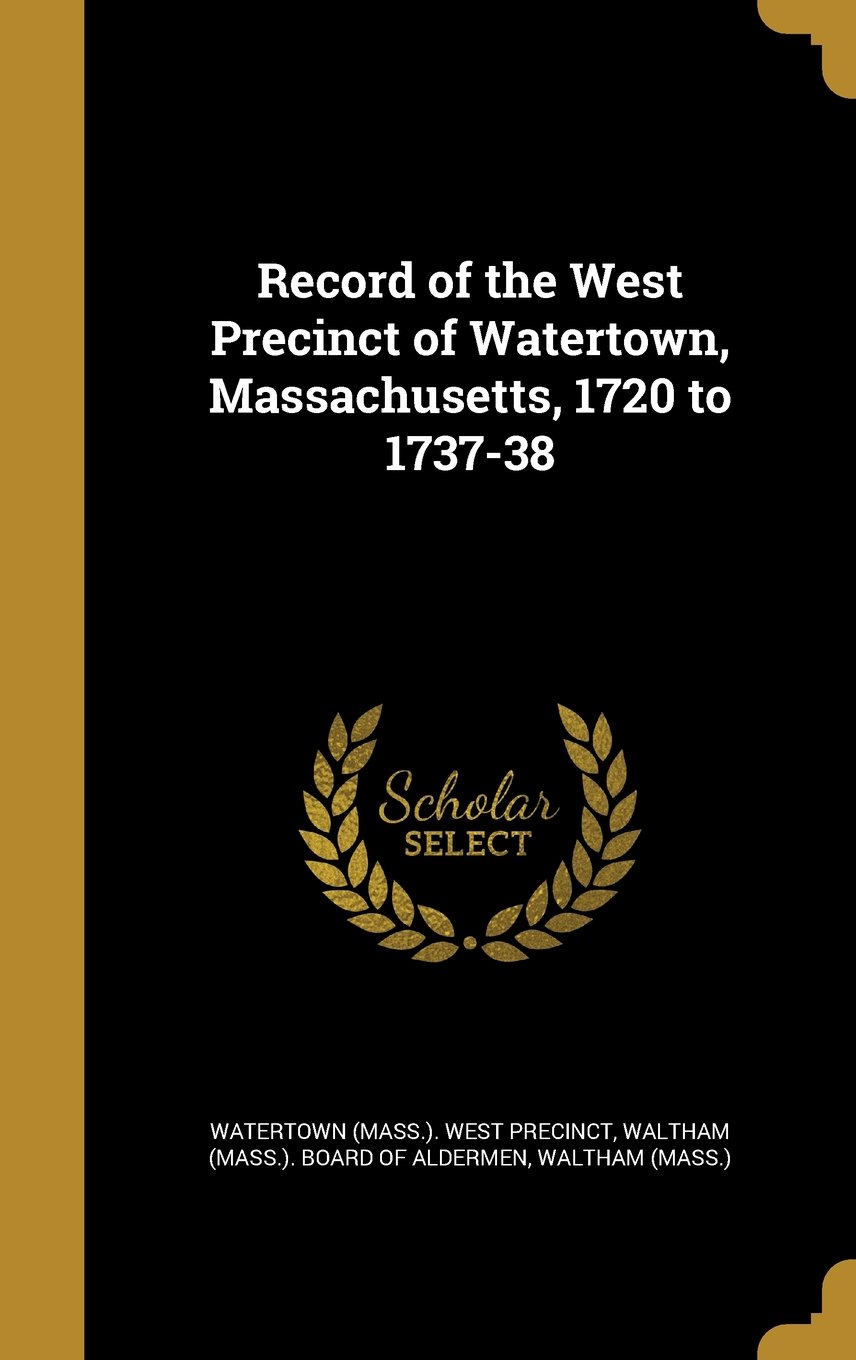 Download Record of the West Precinct of Watertown, Massachusetts, 1720 to 1737-38 ebook