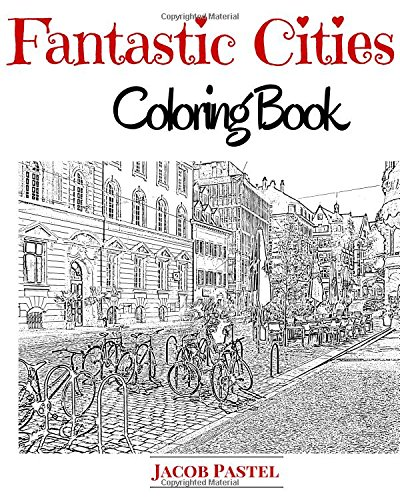 Download Fantastic Cities Coloring Book: City Coloring Books For Adults PDF