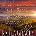 Sun River Brides: Mail Order Bride Box Set, Books 1-9 Audiobook by Karla Gracey Narrated by Alan Taylor
