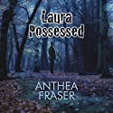 Laura Possessed Audiobook by Anthea Fraser Narrated by Karen Cass