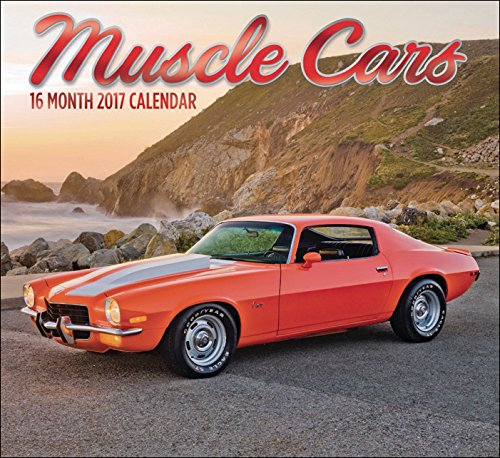 16 Month Wall Calendars 2017 - Sept 16' to Dec 17' Featuring Beautiful Photos & Foil Finishes (Muscle Cars)
