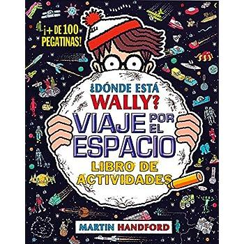 ¿Dónde está Wally? Viaje por el espacio. Libro de actividades (Colección ¿Dónde está Wally?): (¡Con + de 100 pegatinas!) (EN BUSCA DE)