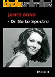 James Bond - Dr No to Spectre