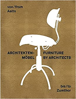 Book From Aalto to Zumthor: Furniture by Architects