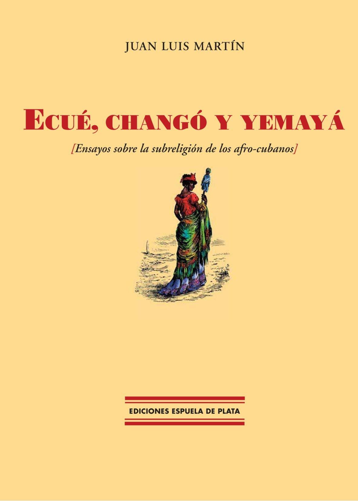 Ecue, Chango y Yemaya: Ensayos Sobre la Subreligion de los Afro-Cubanos (Spanish Edition) pdf epub