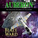 Auberon: The Jessica Keller Chronicles, Book 1   Blaze Ward