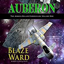 Auberon: The Jessica Keller Chronicles, Book 1 Audiobook by Blaze Ward Narrated by Melissa M. Tyler