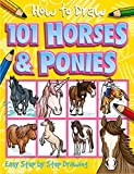 How to Draw 101 Horses & Ponies (How to Draw (Top That Kids))