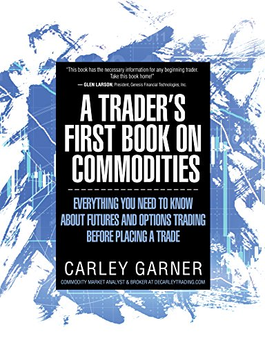Pdf Money A Trader's First Book on Commodities: Everything you need to know about futures and options trading before placing a trade