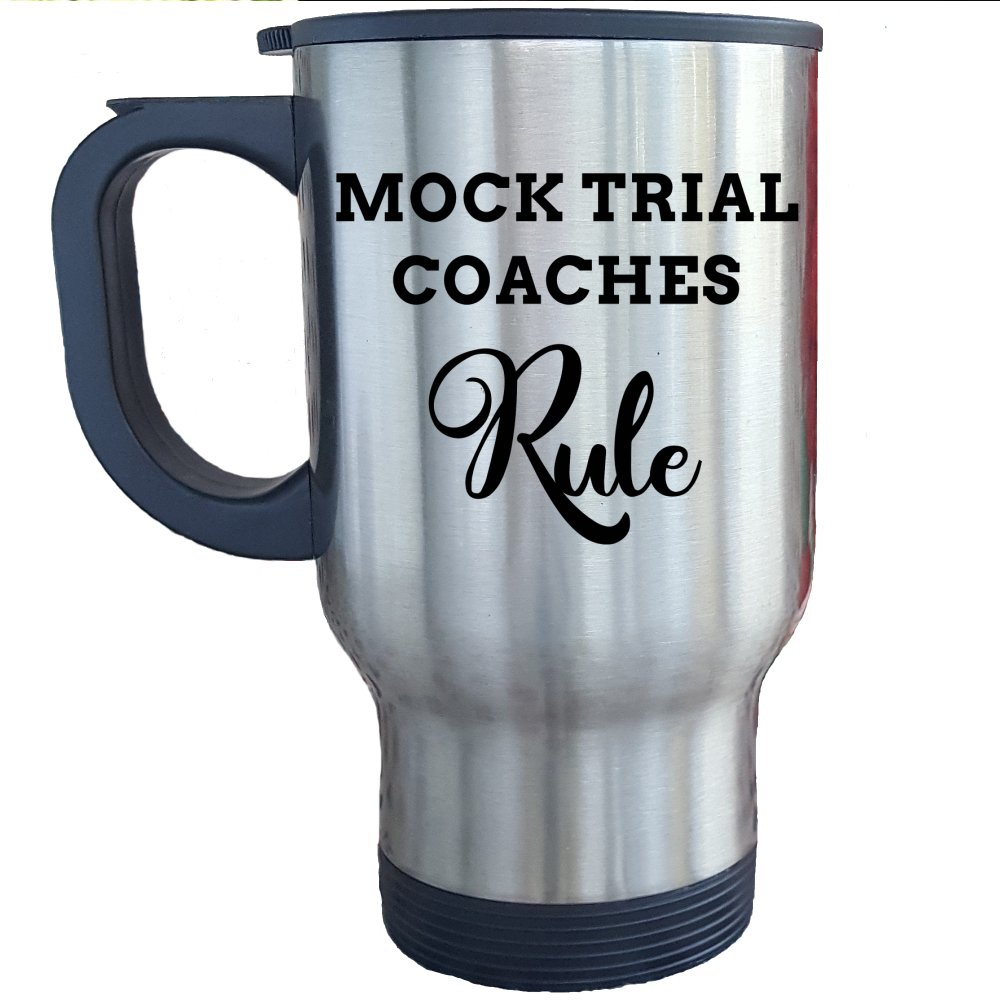 Amazon.com: Mock Trial Coach Travel Mug Coaches Rule Great Gifts For College or Middle School Coaches Tumbler Coffee Cup: Kitchen & Dining