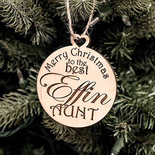 Ornament - Merry Christmas to the Best Effin Aunt - Raw Wood 3x3in