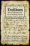 img - for Trolldom: Spells and Methods of the Norse Folk Magic Tradition book / textbook / text book