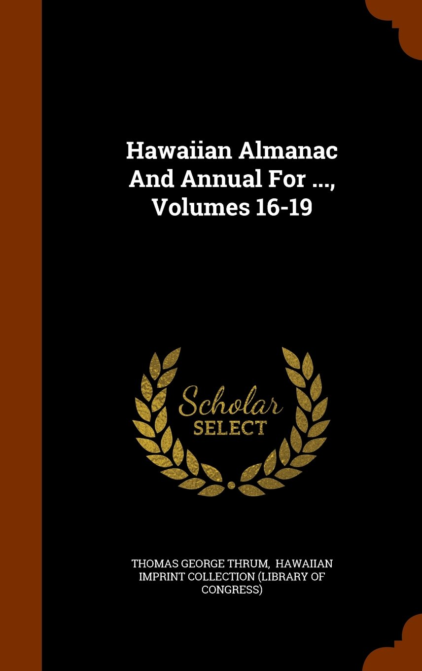 Download Hawaiian Almanac And Annual For ..., Volumes 16-19 pdf