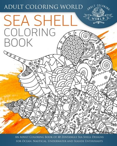 Sea Shell Coloring Book 40 Zentangle Designs