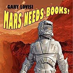 Mars Needs Books! A Science Fiction Novel