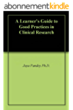 A Learner's Guide to Good Practices in Clinical Research (English Edition)