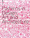 Patterns in Design, Art and Architecture, Petra Schmidt, 376437750X