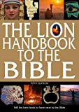 The Lion Handbook to the Bible: Still the Best Book to Have Next to the Bible (Fifth edition)