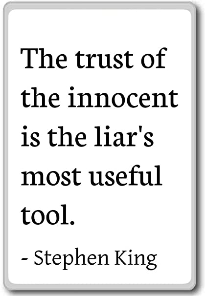 Amazon.com: The trust of the innocent is the liar\'s most u ...