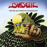 You're All Living in Cuckooland by BUDGIE (2006-10-23)