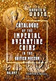 Catalogue of the Imperial Byzantine Coins in the British Museum, Wroth, Warwick William, 1402189540