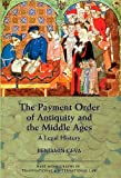 Payment Order of Antiquity and the Middle Ages, Benjamin Geva, 1849460523