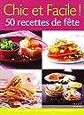 Chic et Facile ! 50 recettes de fête par Guylaine Moi Danièle de Yparraguirre