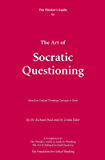 Thinker's Guide to the Art of Socratic Questioning (Thinker's Guide Library)