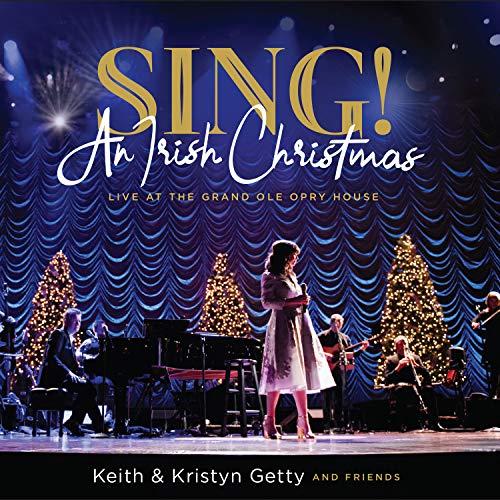 Sing! An Irish Christmas Live (An Getty Irish Joy Christmas)