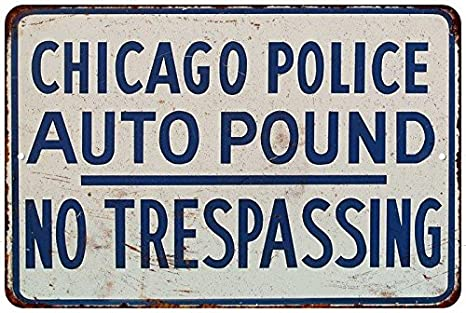 Signs Chicago Police Auto Impount Vintage Look Reproduction