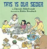 This Is Our Seder: A Passover Picture Book