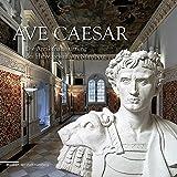 Ave Caesar: Die Antikenausstattung des Hirsvogelsaals in Nürnberg
