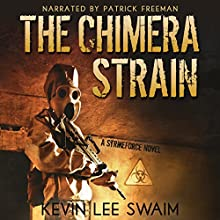 The Chimera Strain: Project StrikeForce, Book 2 Audiobook by Kevin Lee Swaim Narrated by Patrick Freeman