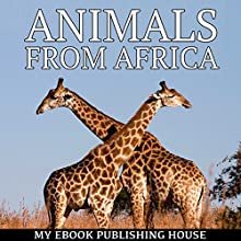 Animals from Africa | Livre audio Auteur(s) :  My Ebook Publishing House Narrateur(s) : Matt Montanez