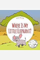Where Is My Little Elephant?: A Funny Seek-And-Find Book (Where is...? 3) Kindle Edition