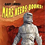 Mars Needs Books! A Science Fiction Novel | Gary Lovisi