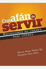 Con afán de servir: Reflexiones de líderes para líderes (Spanish Edition) Kindle Edition